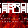 Terror Danjah 'Fire' ft Trigga & Dot Rotten/'All I Need' ft Dot Rotten AUDIO