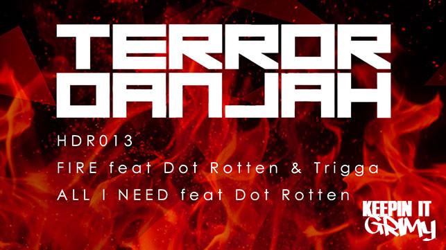 Terror Danjah 'Fire' ft Trigga & Dot Rotten/'All I Need' ft Dot Rotten AUDIO