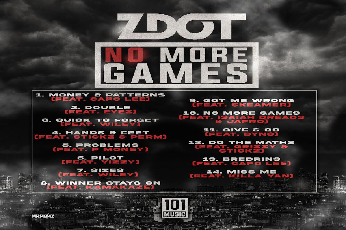 RELEASE: ZDot plays 'No More Games' with latest album release, featuring Wiley, P Money, and more.